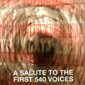 a salute to the first 540 voices