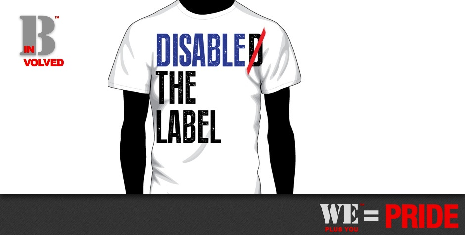"Links and Resources_Be Involved_ We Plus You Equals Pride_graphic of African american man with white tee shirt that reads ""Disable the Label"""